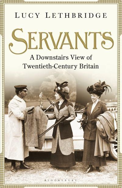 servants-a-downstairs-view-of-twentieth-century-britain